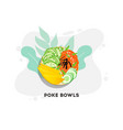 hawaiian salmon poke bowl with seaweed avocado vector image