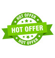 hot offer ribbon hot offer round green sign hot vector image vector image