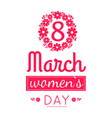 flower frame 8 march international womens day sign vector image