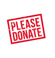 Please Donate rubber stamp vector image vector image
