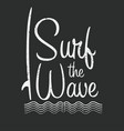 surf typography for t shirt print surf the wave vector image vector image