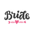 bride hand lettering badge print vector image vector image
