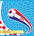 croatia waving flag and soccer ball in goal net vector image vector image