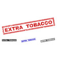 grunge extra tobacco textured rectangle stamps vector image vector image