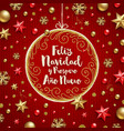 feliz navidad - christmas greetings in spanish vector image