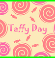 taffy day vector image vector image
