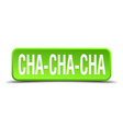 cha cha cha green 3d realistic square isolated vector image