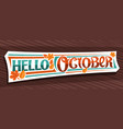 lettering hello october vector image vector image