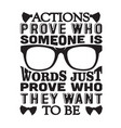 geek quote actions prove who someone is words vector image vector image