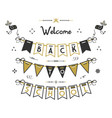 black and golden welcome back to school buntings vector image