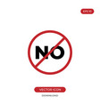 no sign icon stop saying no prohibition symbol vector image