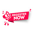 red banner register now with megaphone vector image vector image
