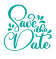 save the date calligraphy lettering for vector image vector image