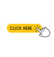 click here button hand pointer mouse cursor vector image vector image