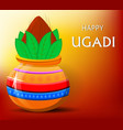 happy ugadi greeting card with beautiful vector image vector image