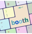 booth button on computer pc keyboard key vector image vector image