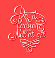 do it with passion or not at all isolated on red vector image vector image
