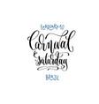 february 10 - carnival saturday - brazil hand vector image vector image