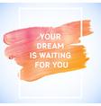 Motivation dream square acrylic stroke poster vector image vector image