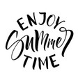 enjoy summer time lettering vector image vector image