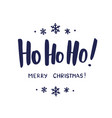 ho-ho-ho and merry christmas hand drawn brush vector image vector image