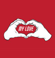 my love hand drawn human hands vector image
