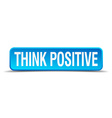 Think positive blue 3d realistic square isolated vector image
