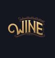 wine hand written lettering logo label emblem vector image