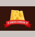 swiss cheese maasdam and red ribbon with caption vector image