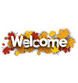 Welcome banner with maple leaves vector image vector image
