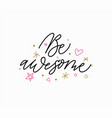 be awesome fun motivation quote brush design vector image
