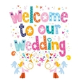 Welcome to our wedding typography lettering design vector image vector image