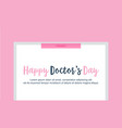happy doctor day card flat vector image vector image