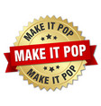 make it pop round isolated gold badge vector image vector image