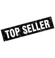 square grunge black top seller stamp vector image vector image