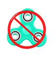 banned or not allowed to use a fidget vector image vector image