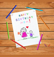 happy birthday mom baby drawing of father and son vector image vector image