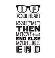 geek quote and saying your heart is set me then vector image vector image