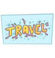 cartoon comic travel yellow text design vector image