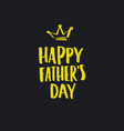 fathers day lettering vector image vector image