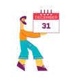 stylized man holding 31 december calendar m vector image