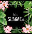 botanical frame slogan hello summer pink lotus vector image