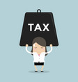businesswoman carrying heavy tax vector image vector image