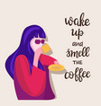 cute girl drinking a cup of coffee and quote vector image vector image