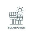 solar power line icon linear concept vector image vector image