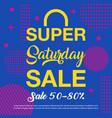 super saturday sale banner design vector image vector image