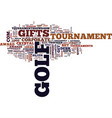 golf tournament gifts text background word cloud vector image vector image