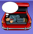 kidnapped man in the car trunk pop art vector image