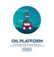 oil platform sea oil exploration flat vector image