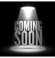 Coming soon Text in Spotlight shine effects on a vector image vector image